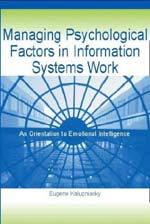 Managing Psychological Factors in Information Systems Work - An Orientation to Emotional Intelligence